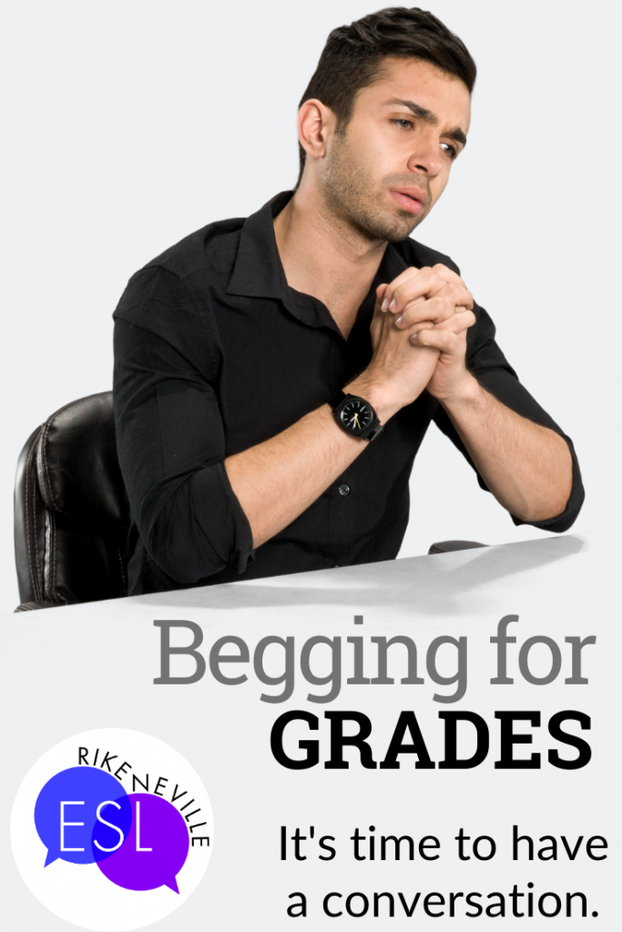 begging for grades in adult esl